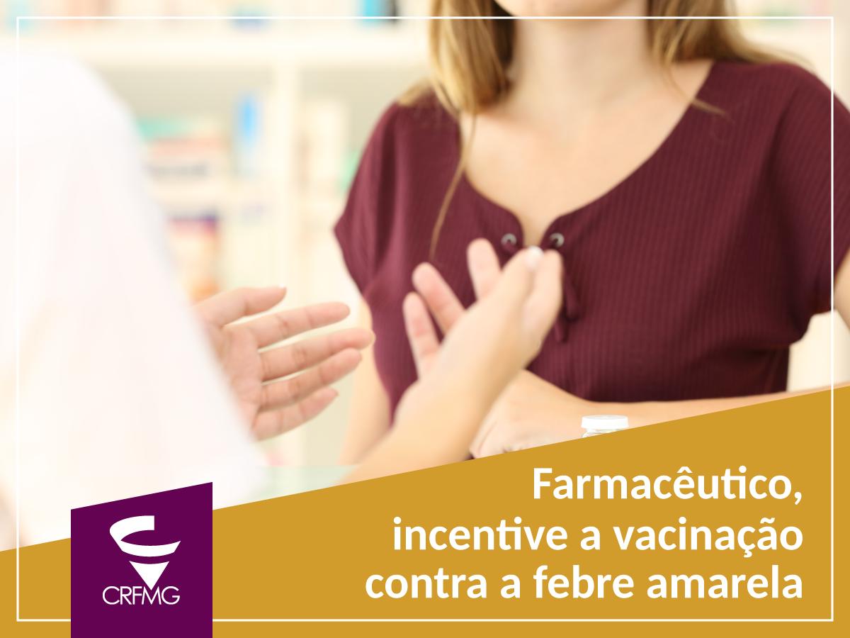 Farmacêutico, incentive a vacinação contra febre amarela